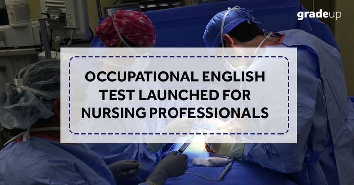 Occupational English test launched for nursing professionals